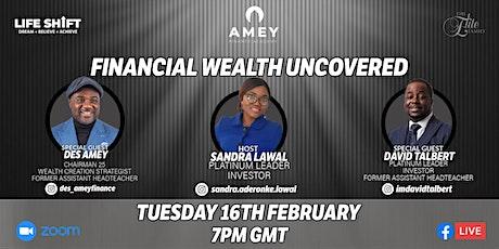 Financial Wealth Uncovered (Online Webinar) tickets