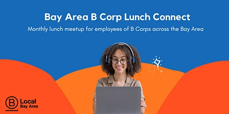 Bay Area B Corp Lunch Connect tickets