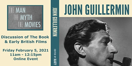 "Discussion of ""John Guillermin"" - The Book and Early British Films tickets"