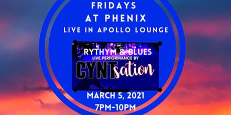 Fridays At Phenix. CyntSation. Live In Apollo Lounge tickets