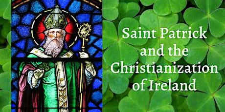 Saint Patrick and the Christianization of Ireland tickets