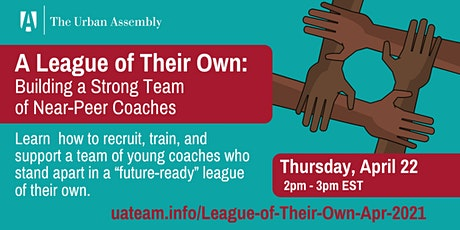 A League of Their Own: Building a Strong Team of Near-Peer Coaches tickets