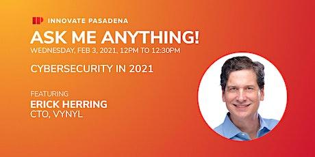 Innovate Pasadena AMA!: Erick Herring, VYNYL tickets