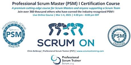 Scrum.org Professional Scrum Master (PSM) I - Live Online  March 1-4, 2021 tickets