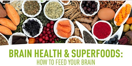 Brain Health and Superfoods; How to Feed Your Brain tickets