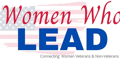 Women Who Lead - Connecting women Veterans and non-Veterans tickets