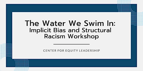 Implicit Bias and Structural Racism Workshop | May 26, 2021 tickets