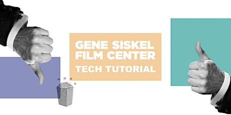 Gene Siskel Film Center  Zoom Tech Tutorial! tickets