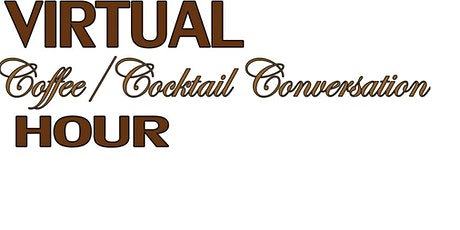 Virtual Coffee/Cocktail Conversation Hour tickets