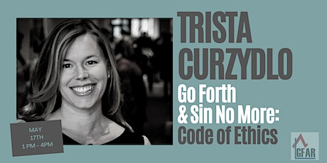Go Forth & Sin No More: Code of Ethics tickets