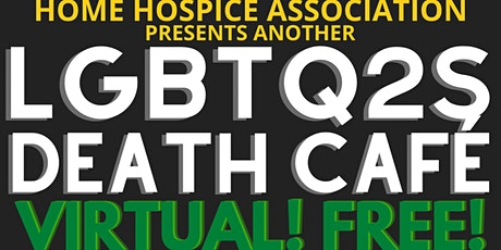 HHA LGBTQ2S Death Cafe [Free Virtual ] tickets