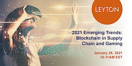 2021 Emerging Trends: Blockchain in Supply Chain and Gaming tickets