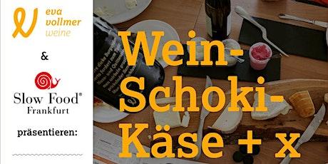 Wein, Schoki, Käse + X am 27. März Tickets