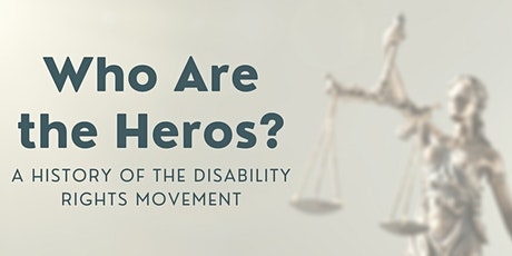 Who are the Heroes? A History of the Disability Rights Movement [EMP] tickets