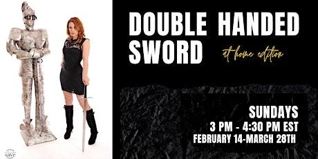 Double Handed Sword tickets