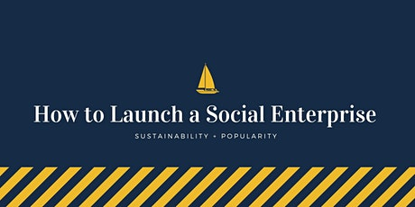 How to Launch a Social Enterprise tickets