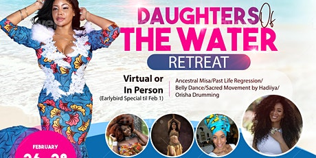 DAUGHTERS OF THE WATER RETREAT tickets