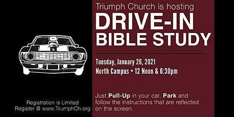 January 26th  - Triumph DRIVE-IN Bible Study tickets