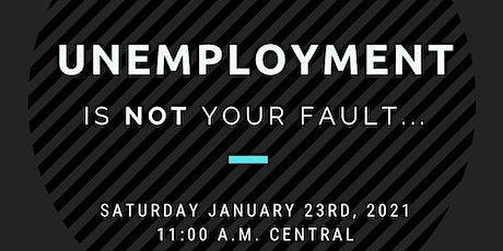Unemployment Is NOT Your Fault tickets