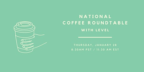 January National Coffee Roundtable With LEVEL tickets