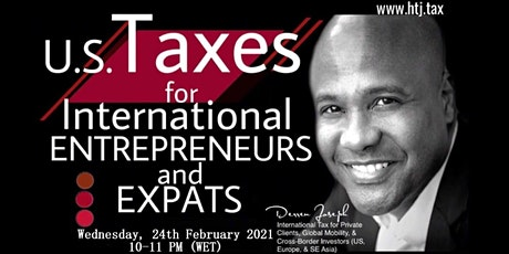 (WEBINAR) U.S. TAXES FOR INTERNATIONAL ENTREPRENEURS AND EXPATS tickets