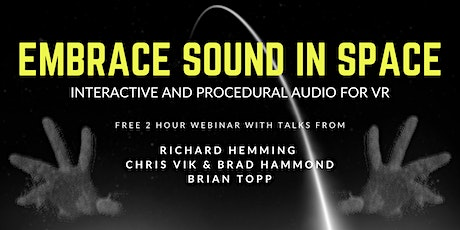 Embrace Sound in Space: Interactive and Procedural Audio for VR and AR tickets