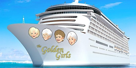 Cruisin' with The Golden Girls tickets