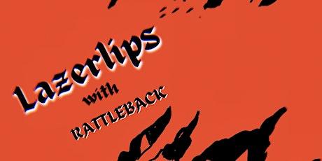 Lazerlips + Rattleback tickets
