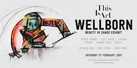 This Is Art presents - WELLBORN | Beauty in Chaos tickets