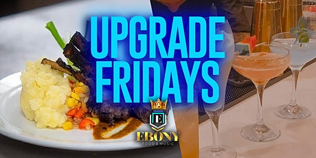 UPGRADE FRIDAYS AT EBONY FOOD AND MUSIC ON WESTHEIMER tickets