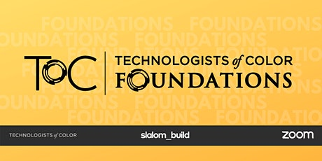 Techs of Color: Foundations (Spring 2021) tickets