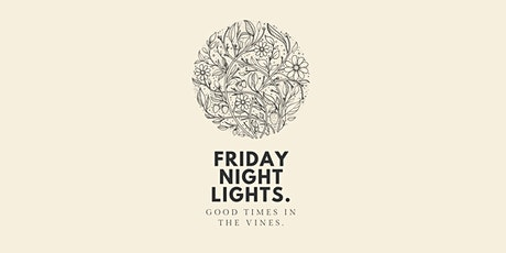 Friday Night Lights - Good Times in the Vines tickets