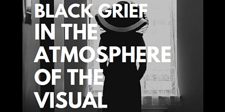 Kimberly Juanita Brown: Black Grief in the Atmosphere of the Visual tickets