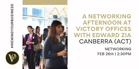 A Networking Afternoon at Victory Offices with Edward Zia | Canberra (ACT) tickets
