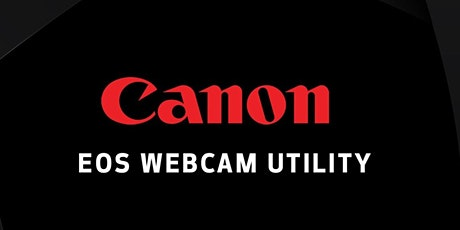 EOS Webcam Utility - Live Online with Canon & Samy's Camera tickets