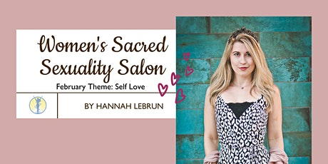 Sacred Sexuality Monthly Women's [Identifying] Salon: Self Love tickets