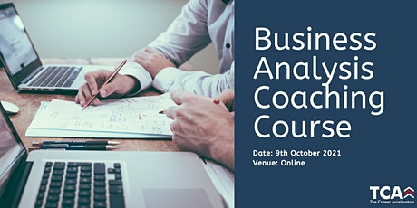 Business Analysis Coaching Course Online: 9th October 2021 tickets