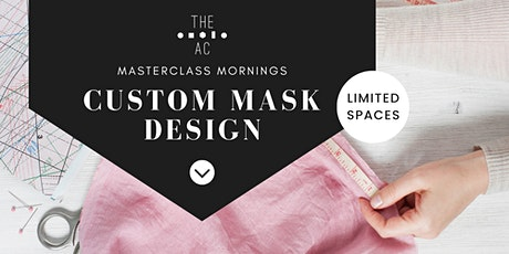 Masterclass Morning: Custom MAHsk Design tickets