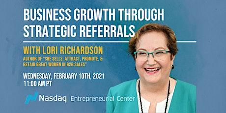 Business Growth Through Strategic Referrals  with Lori Richardson tickets