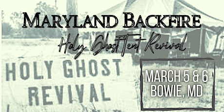 Maryland Backfire- Holy Ghost Tent Revival tickets