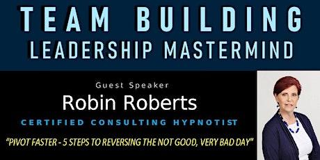 Leadership Team Building Mastermind | Robin Roberts, Certified Hypnotist tickets