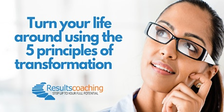 Turn your life around using the 5 principles of transformation - Free tickets