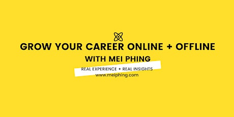 3-Step Career Growth Strategy (Free) Webinar⚡ #GotAPhing by Mei Phing tickets