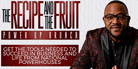 The Recipe and the Fruit Power Up  Brunch tickets