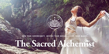 The Sacred Alchemist: Own Your Sovereignty & Live Your Magic! tickets