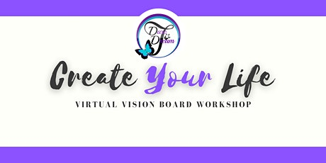 Copy of Create Your Life Virtual Vision Board Workshop tickets