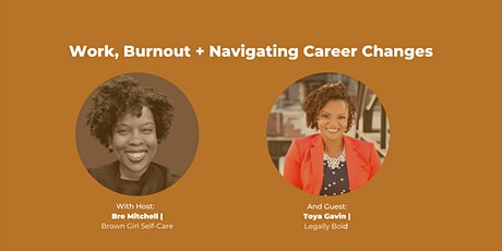 Brown Girl Self-Care LIVE: Avoiding Burnout + Navigating Career Changes tickets