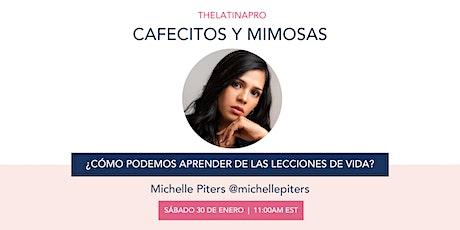 Cafecitos y Mimosas - ¿Cómo podemos aprender de las lecciones de vida? boletos