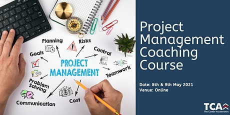 Project Management Coaching Course Online: 8th-9th May 2021 tickets