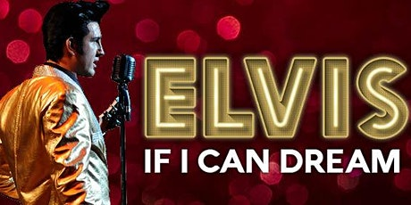 Elvis - If I can dream tickets